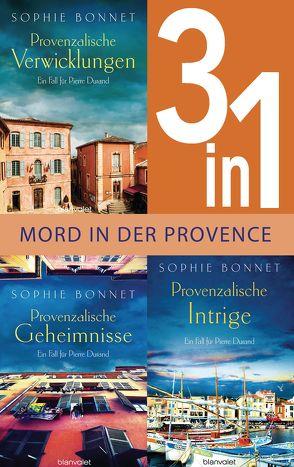 Drei Fälle für Pierre Durand: Provenzalische Verwicklungen / Provenzalische Geheimnisse / Provenzalische Intrige (3in1-Bundle) von Bonnet,  Sophie