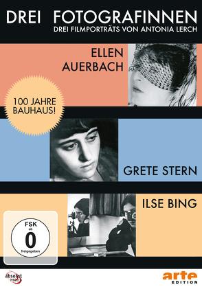 Drei Fotografinnen: Ilse Bing, Grete Stern, Ellen Auerbach von Lerch,  Antonia