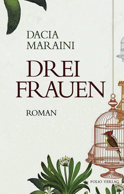 Drei Frauen von Maraini,  Dacia