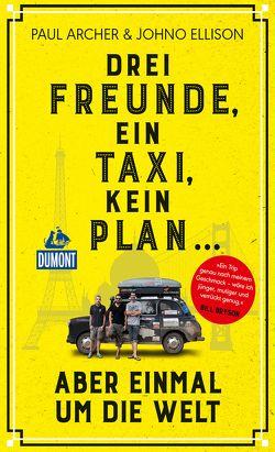 Drei Freunde, ein Taxi, kein Plan von Archer,  Paul, Ellison,  Johno
