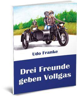 Drei Freunde geben Vollgas von Franke,  Udo