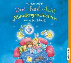 Drei-Fünf-Acht-Minutengeschichten zur guten Nacht von Arold,  Marliese, Jablonka,  Christoph