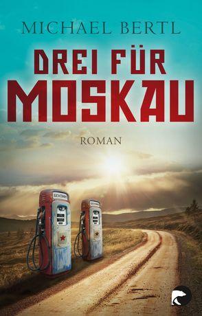 Drei für Moskau von Bertl,  Michael