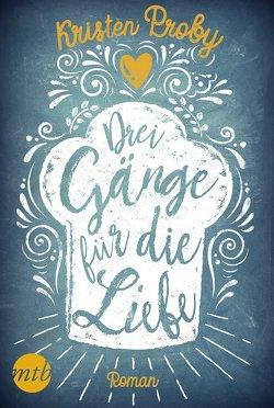 Drei Gänge für die Liebe von Proby,  Kristen, Ramm,  Gabriele