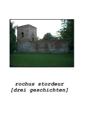 drei geschichten von Stordeur,  Rochus