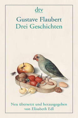 Drei Geschichten von Edl,  Elisabeth, Flaubert,  Gustave
