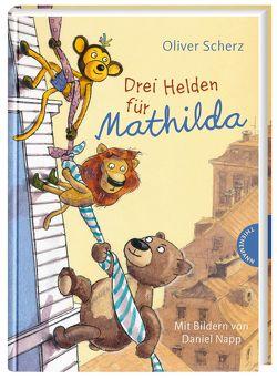 Drei Helden für Mathilda von Napp,  Daniel, Scherz,  Oliver