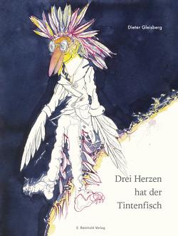 Drei Herzen hat der Tintenfisch von Gleisberg,  Dieter, Münzner,  Rolf