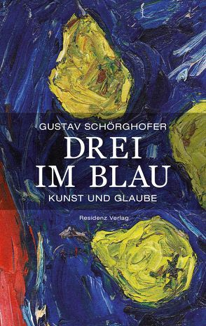 Drei im Blau von Schörghofer,  Gustav