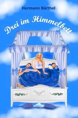 Drei im Himmelbett von Bärthel,  Hermann