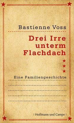 Drei Irre unterm Flachdach von Voss,  Bastienne