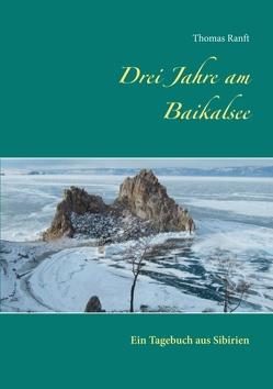 Drei Jahre am Baikalsee von Ranft,  Thomas
