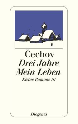 Drei Jahre / Mein Leben von Cechov,  Anton, Dick,  Gerhard, Knipper,  Ada, Pfeiffer,  Michael, Urban,  Peter