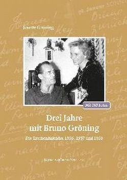 Drei Jahre mit Bruno Gröning von Gröning,  Josette