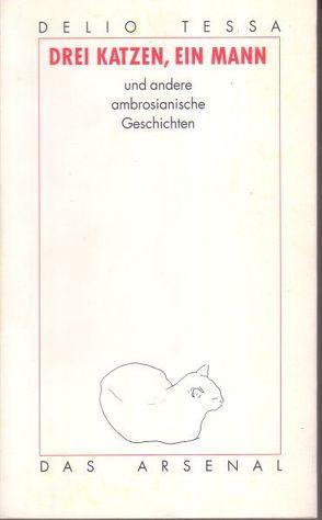Drei Katzen, ein Mann von Kittenberger,  Lieselotte, Tessa,  Delio