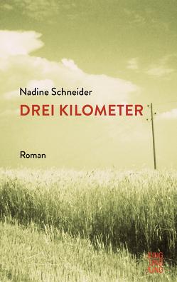 Drei Kilometer von Schneider,  Nadine