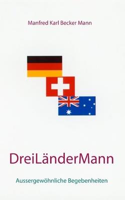 Drei Länder Mann von Becker Mann,  Manfred Karl