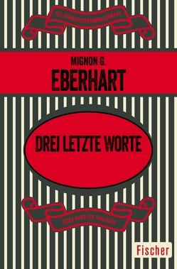 Drei letzte Worte von Eberhart,  Mignon G., Scherm,  Marlen