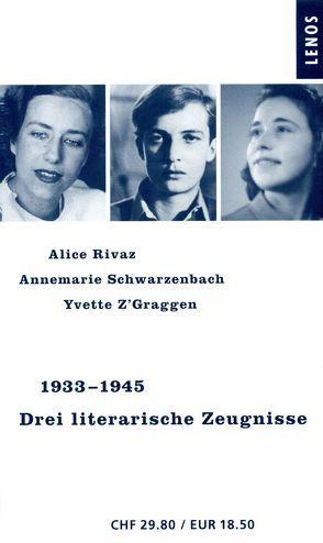 Drei literarische Zeugnisse von Hediger,  Markus, Riegler,  Elfriede, Rivaz,  Alice, Schwarzenbach,  Annemarie, Z'Graggen,  Yvette