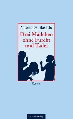 Drei Mädchen ohne Furcht und Tadel von Masetto,  Antonio Dal, Mende,  Susanna