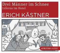Drei Männer im Schnee / Inferno im Hotel von Kaestner,  Erich