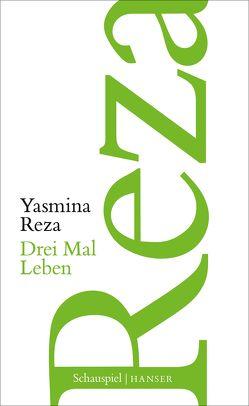 Drei Mal Leben von Helmlé,  Eugen, Reza,  Yasmina
