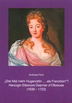 """""""Drei Mal mehr Hugenottin … als Französin""""? von Flick,  Andreas"""