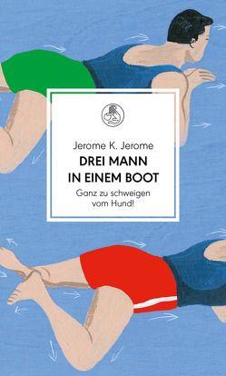 Drei Mann in einem Boot. Ganz zu schweigen vom Hund! von Haefs,  Gisbert, Jerome,  Jerome K., Martenstein,  Harald