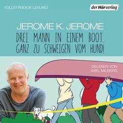 Drei Mann in einem Boot. Ganz zu schweigen vom Hund! von Haefs,  Gisbert, Jerome,  Jerome K., Milberg,  Axel