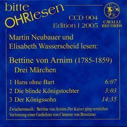 Drei Märchen von Arnim,  Bettina von, Neubauer,  Martin, Wasserscheid,  Elisabeth