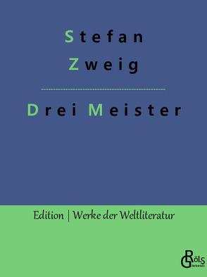 Drei Meister von Zweig,  Stefan
