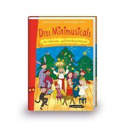 Drei Minimusicals zur Advents- und Weihnachtszeit von Horn,  Reinhard, Netz, ,  Hans-Jürgen