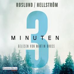 Drei Minuten von Bross,  Martin, Hellström,  Börge, Roslund ,  Anders, Schöps,  Kerstin