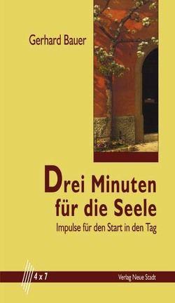 Drei Minuten für die Seele von Bauer,  Gerhard