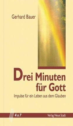 Drei Minuten für Gott von Bauer,  Gerhard