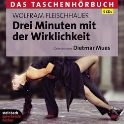 Drei Minuten mit der Wirklichkeit von Fleischhauer,  Wolfram, Mues,  Dietmar