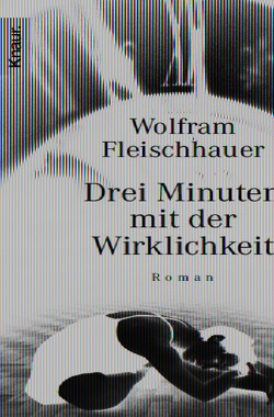 Drei Minuten mit der Wirklichkeit von Fleischhauer,  Wolfram