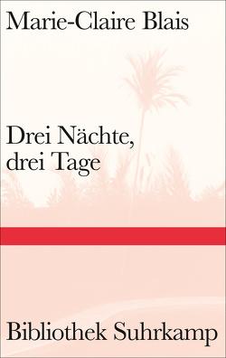 Drei Nächte, drei Tage von Blais,  Marie-Claire, Denis,  Nicola