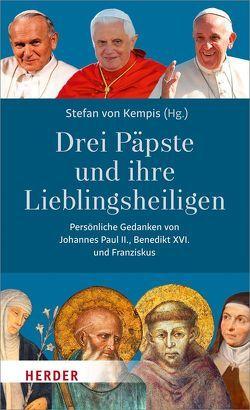 Drei Päpste und ihre Lieblingsheiligen. von Benedikt XVI., Franziskus (Papst), Johannes Paul II., Kempis,  Stefan von