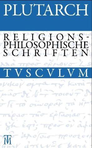 Drei religionsphilosophische Schriften von Görgemanns,  Herwig, Plutarch