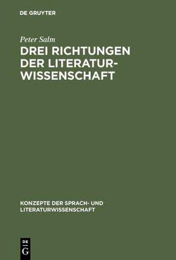 Drei Richtungen der Literaturwissenschaft von Lohner,  Marlene, Salm,  Peter
