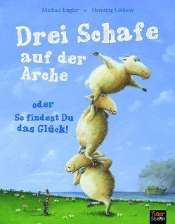 Drei Schafe auf der Arche von Engler,  Michael, Löhlein,  Henning