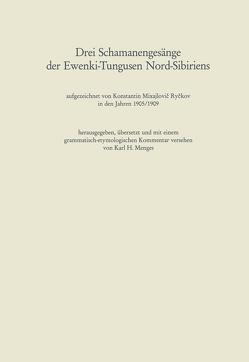 Drei Schamanengesänge der Ewenki-Tungusen Nord-Sibiriens von Menges,  Karl Heinrich