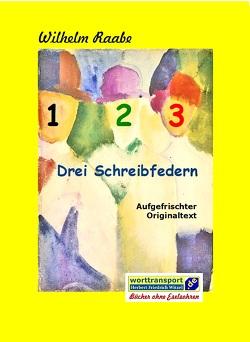 Drei Schreibfedern von Raabe,  Wilhelm, Witzel,  Herbert Friedrich