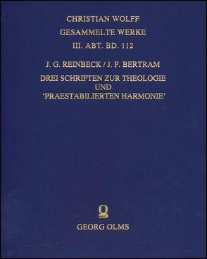 Drei Schriften zur Theologie und 'Praestabilierten Harmonie' von Bertram,  Johann Friedrich, Reinbeck,  Johann Gustav