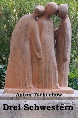 Drei Schwestern von Poßner,  Bernd, Tschechow,  Anton