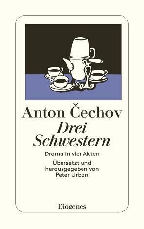 Drei Schwestern von Cechov,  Anton, Urban,  Peter