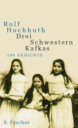 Drei Schwestern Kafkas von Hochhuth,  Rolf, Simon,  Dietrich