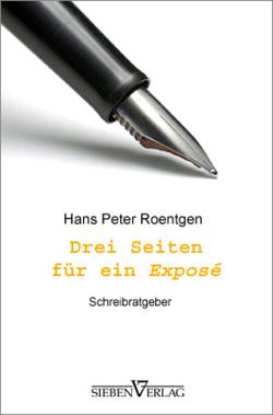 Drei Seiten für ein Exposé von Roentgen,  Hans Peter