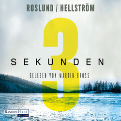 Drei Sekunden von Bross,  Martin, Haefs,  Gabriele, Hellström,  Börge, Roslund ,  Anders